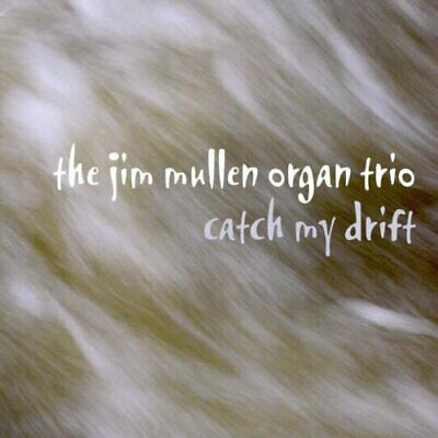 Jim Mullen Organ Trio - Catch My Drift - Jim Mullen Organ Trio CD IKVG The Cheap