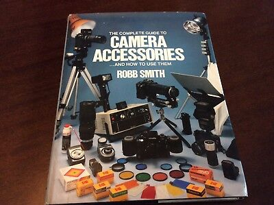 Robb Smith The Complete Guide To Camera Accessories Ziff-Davis New York 1980