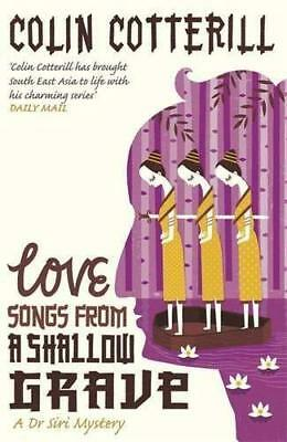 Love Songs from a Shallow Grave by Colin Cotterill New Paperback / softback Book