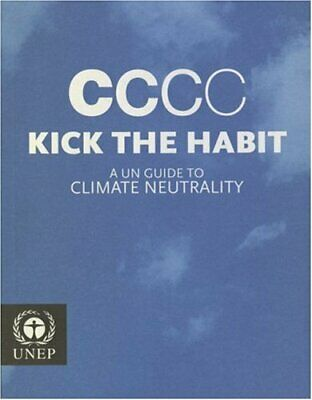Kick the Habit: A UN Guide to Climate Neutrality by United Nations Paperback The