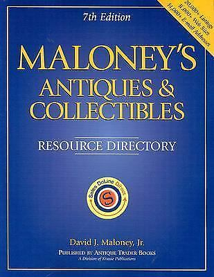 Maloney's Antiques and Collectibles Resource Directory by Maloney, David J., Jr.
