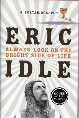 Signed Always Look On The Bright Side Of Life By Eric Idle New First Ed Hardback