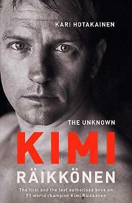 The Unknown Kimi Raikkonen by Kari Hotakainen Paperback Book Free Shipping!