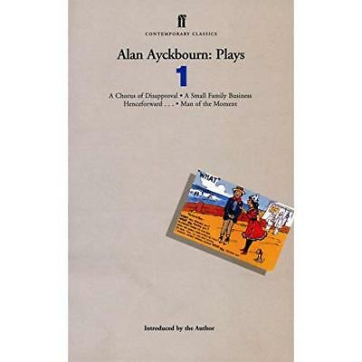 Alan Ayckbourn: Plays : A Chorus of Disapproval, a Small Family Business, Hencef