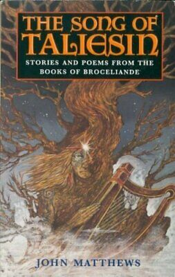 The Song of Taliesin: Stories and Poems from the ... by Matthews, John Paperback