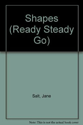 Shapes (Ready Steady Go) by Salt, Jane Paperback Book The Cheap Fast Free Post