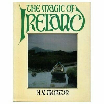 The Magic of Ireland by Morton, H. V. Hardback Book The Cheap Fast Free Post