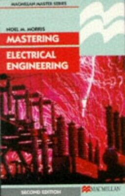 Mastering Electrical Engineering (Palgrave Maste... by Morris, Noel M. Paperback