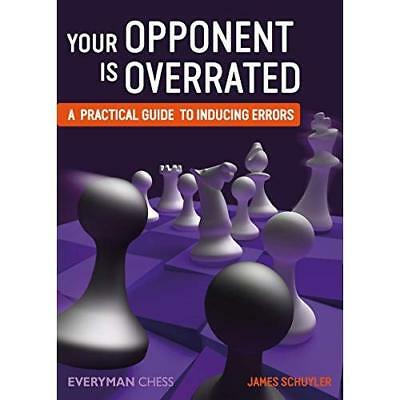 Your Opponent Is Overrated: A Practical Guide to Inducing Errors Schuyler, James