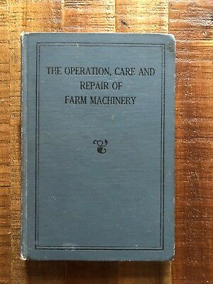 Nice First Edition John Deere THE OPERATION, CARE AND REPAIR OF FARM MACHINERY