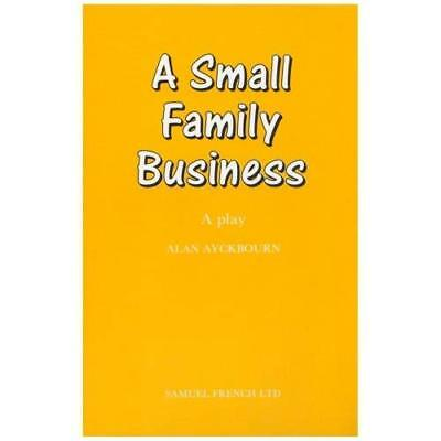 A Small Family Business (Acting Edition) Alan Ayckbourn