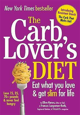 The Carb Lover's Diet: Eat What You Love, Get Slim for Life!  (ExLib)