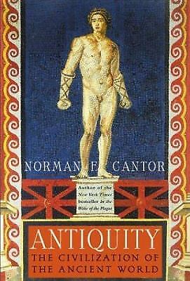 Antiquity : The Civilization of the Ancient World  (NoDust) by Norman F. Cantor