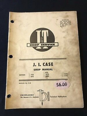J.I. Case I & T Shop Manual C-28 Models 770,870,970,1070,1090,1170,1175