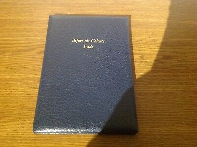 As New Leather Bound Hardback Before The Colours Fade By Brigadier Jack Gannon