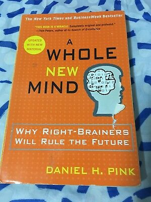 A Whole New Mind Why Right Brainers Will Rule The Future By Daniel