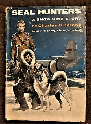 Seal Hunters ~  A Snow King Story ~ Charles S Strong Norwegian Elkhound Dog Book
