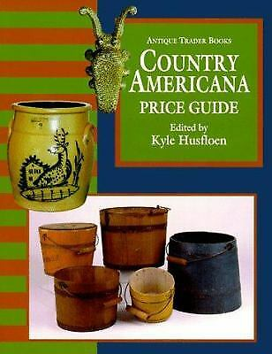 The Antique Trader Books Country Americana Price Guide by Husfloen, Kyle