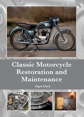 Classic Motorcycle Restoration and Maintenance, , Clark, Nigel, Very Good, 2015-