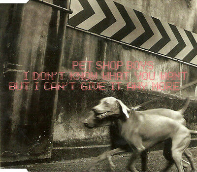 Pet Shop Boys Maxi CD I Don't Know What You Want But I Can't Give It Any More  -