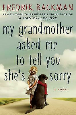 My Grandmother Asked Me to Tell You She's Sorry  (ExLib) by Fredrik Backman
