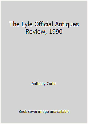 The Lyle Official Antiques Review, 1990 by Anthony Curtis
