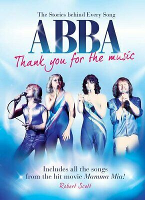 Abba: Thank You for the Music: The Stories Behind ... by Scott, Robert Paperback