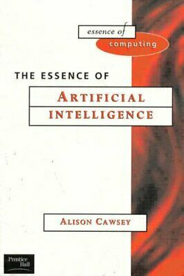 The Essence of Artificial Intelligence (Essence o... by Cawsey, Alison Paperback