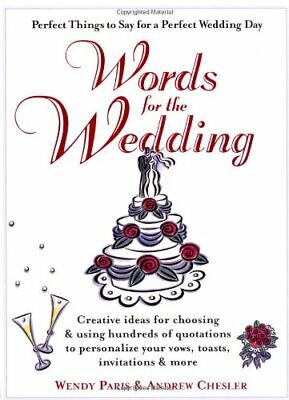 Words for the Wedding: Creative Ideas for Choosing and Usi... by Chesler, Andrew