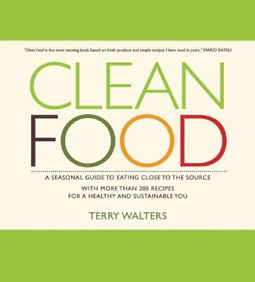 Clean Food by Terry Walters Hardback Book The Cheap Fast Free Post