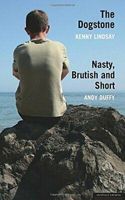 'The Dogstone' and 'Nasty, Brutish and Short' (Mo... by Lindsay, Kenny Paperback