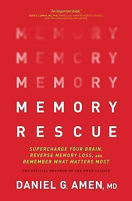 Memory Rescue : Supercharge Your Brain, Reverse Memory Loss, and Remember...