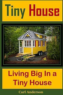 Tiny House : Living Big in a Tiny House(tiny Home,build Tiny House,tiny House...