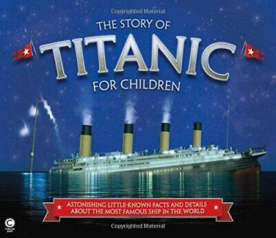 The Story of Titanic for Children by Joe Fullman Book The Cheap Fast Free Post