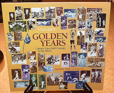 GOLDEN YEARS 1953-2003 CALVIN COLLEGE KNIGHTS BOOK 1st 50yrs in MIAA Tuuk GR MI