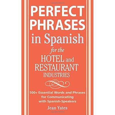 Perfect Phrases In Spanish For The Hotel and Restaurant - Paperback NEW Yates, J