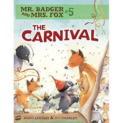 The Carnival (Mr. Badger & Mrs. Fox) - Paperback NEW Brigitte Lucian 2014-10