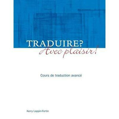 Traduire? Avec plaisir! - Paperback NEW Kerry Lappin-Fo 2010-08-25