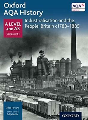 Oxford A Level History for AQA: Industrialisation and the P... by Fortune, Ailsa