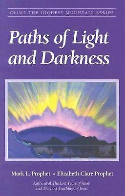 Paths of Light and Darkness by Elizabeth Clare Prophet