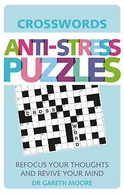 Anti-Stress Puzzles : Crosswords by Gareth Moore
