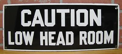 Old Porcelain CAUTION LOW HEAD ROOM Sign Industrial Repair Shop Subway RR Safety