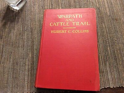 "Vtg ""WARPATH & CATTLE TRAIL"" by HUBERT COLLINS BOYS' EDITION 1933 HB"