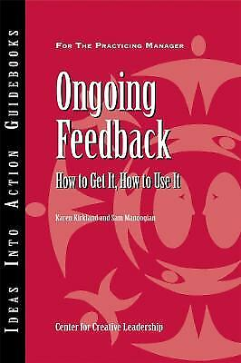 Ongoing Feedback : How to Get It, How to Use It