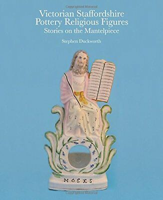 Victorian Staffordshire Pottery Religious Figures: Stories on the Mantelpiece…