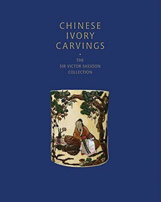 Chinese Ivory Carvings: The Sir Victor Sassoon Collection by Kerr, Rose Allen…