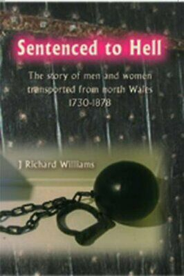Sentenced to Hell - The Story of Men and Wo... by Williams, J. Richard Paperback