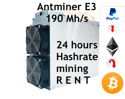 ANTMINER E3 ETH Cloud mining - 24 HOURS CONTRACT(rent/try/lease) 190 MH/s