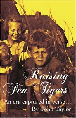 Raising Fen Tigers: An Era Captured in Verse by John Taylor Hardback Book The