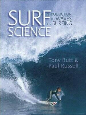 Surf Science: An Introduction to Waves for Surfing by Butt, Tony Paperback Book